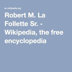 Robert M. La Follette, Sr.
