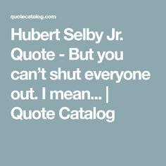 Hubert Selby Jr.